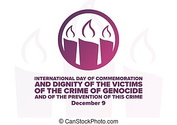 International Day of Commemoration and Dignity of the Victims of the Crime of Genocide and of the Prevention of this Crime. December 9. Template for background, banner. Vector EPS10 illustration.