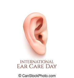 International ear care day. Realistic ear isolated on white...