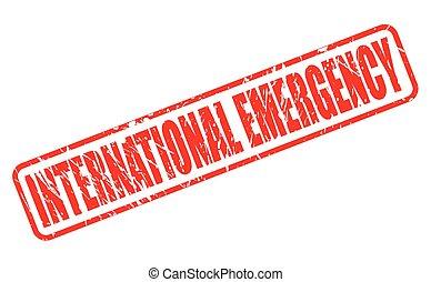 INTERNATIONAL EMERGENCY red stamp text