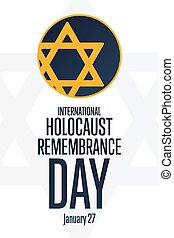 International Holocaust Remembrance Day. Day of Commemoration in Memory of the Victims of the Holocaust. January 27. Template for background, banner, poster. Vector EPS10 illustration