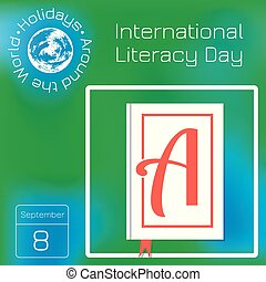 International Literacy Day. Book with the letter A on the...