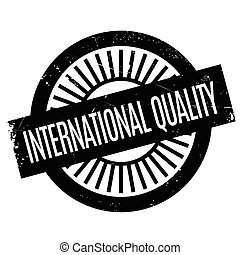 International Quality rubber stamp. Grunge design with dust...