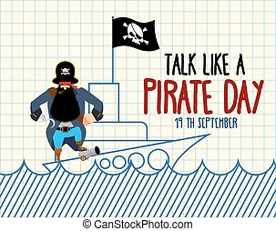 International Talk Like A Pirate Day. Painted ship and...