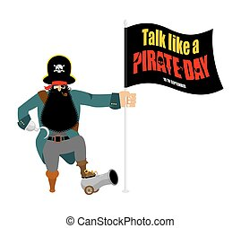 International Talk Like A Pirate Day. pirate Hook and cannon. Eye patch and smoking pipe. filibuster cap. Bones and Skull. Head corsair black beard. buccaneer Wooden foot
