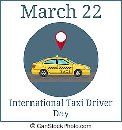 International Taxi Driver Day. March 22. March Holiday Calendar. Car Taxi in Flat Style. View from Side. For Taxi Service App, Transport Company Ad, Infographics. Vector illustration for Your Design.