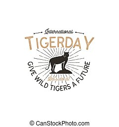 International tiger day emblem. Wild animal badge design. Vintage hand drawn typography logo of tigerday with sun bursts. Retro colors. Stock vector illustration isolated on white background