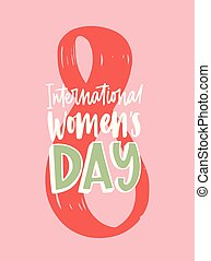International Women's Day greeting card or party invitation template with elegant lettering handwritten with calligraphic font against figure eight on pink background. Festive vector illustration.
