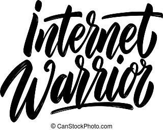 Internet warrior. Lettering phrase. For poster, card, banner, flyer. Vector illustration