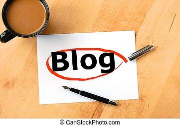 blog - internet web blog or weblog concept with coffee pen ...