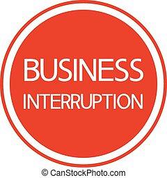interruption., affari