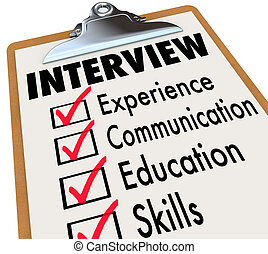 Interview qualifications a job candidate must possess on a checklist clipboard including experience, communication, education and other skills necessary for a new position in your career