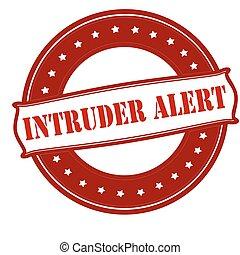 Intruder alert - Rubber stamp with text intruder alert...