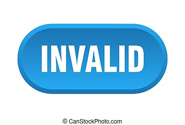invalid button. rounded sign on white background - invalid ...