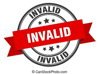 invalid label sign. round stamp. band. ribbon - invalid ...