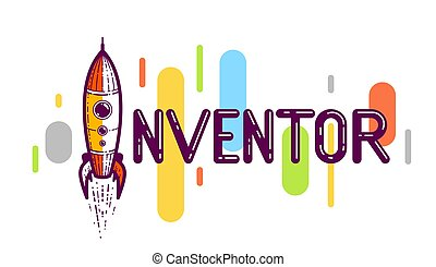 Inventor word with rocket launching instead of letter I, science and technology concept, vector conceptual creative logo or poster made with special font.