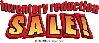 """Inventory reduction sale! - Red, yellow and black words: """"..."""