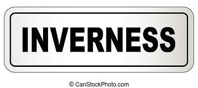 Inverness City Nameplate - The city of Inverness nameplate...