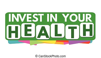 Invest in your health banner or label for business promotion on white background, vector illustration