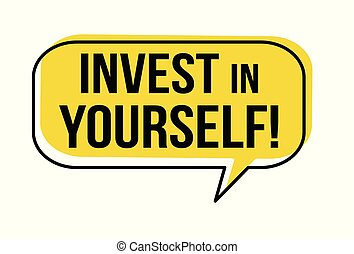 Invest in yourself speech bubble