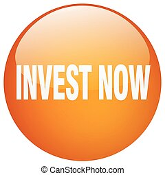 invest now orange round gel isolated push button