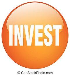 invest orange round gel isolated push button
