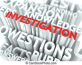 Investigation Concept. The Word of Red Color Located over...