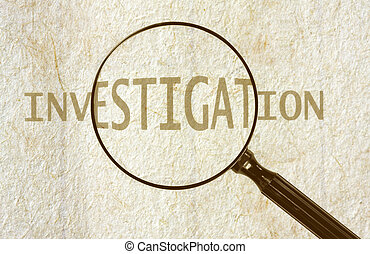 """Investigation - Magnifying glass highlighting the word """"..."""