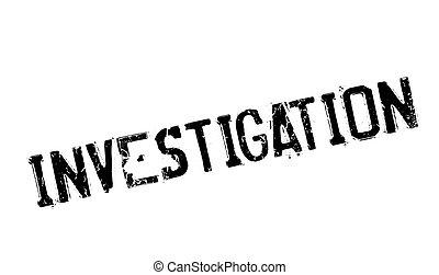 Investigation rubber stamp. Grunge design with dust...
