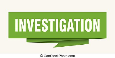 investigation sign. investigation paper origami speech bubble. investigation tag. investigation banner