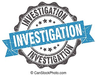investigation stamp. sign. seal