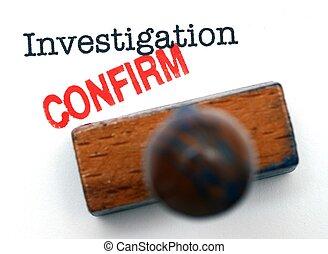 investigazione, confermare