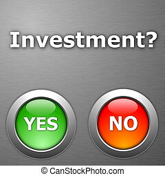 investment and yes no botton on metal