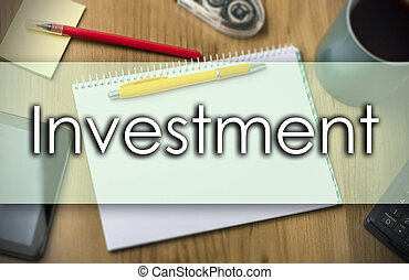 Investment -  business concept with text