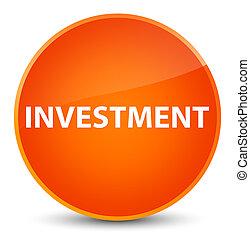 Investment elegant orange round button