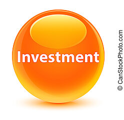 Investment glassy orange round button