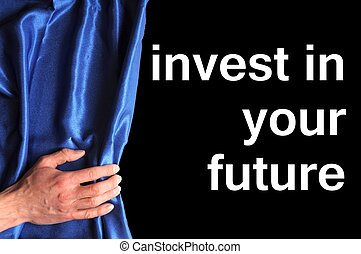 investment - invest in your future concept with blue curtain...