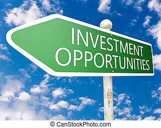 Investment Opportunities - street sign illustration in front of blue sky with clouds.