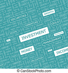 INVESTMENT. Word cloud illustration. Tag cloud concept collage. Usable for different business design.