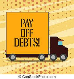 investments., debts., desligado, negócio, conceitual, pagar, mostrando, escrita, hipotecas, coisa, mão, ter, foto, showcasing, tu, dívida, pagamento