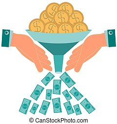 Investments increase capital. Dollar gold coins turned into bills. Funnel in his hands.