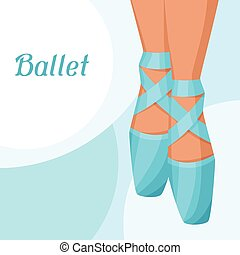 Invitation card to ballet dance show with pointe.
