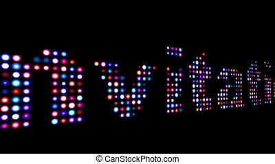 Invitation colorful led text over black
