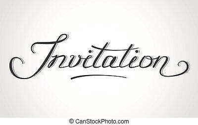 'Invitation' hand-lettering. Template for invitations,...