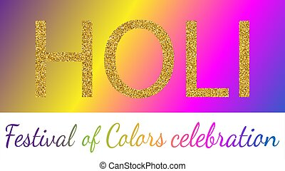 Invitation with festival color holi golden on colorful background for paper design. Holi, colorful happy holi background. Vector holiday frame. Celebration symbol. Colorful party pattern vector.