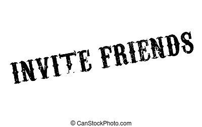 Invite Friends rubber stamp. Grunge design with dust...