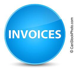 Invoices elegant cyan blue round button