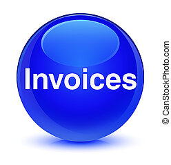 Invoices glassy blue round button