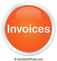 Invoices premium orange round button