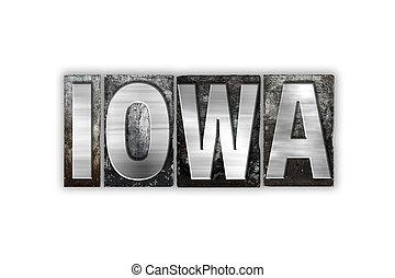 Iowa Concept Isolated Metal Letterpress Type