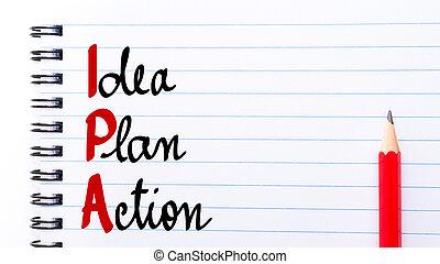 ipa, gondolat, terv, akció, írott, képben látható, jegyzetfüzet, oldal